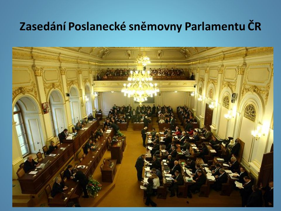 Zasedání Poslanecké sněmovny Parlamentu ČR