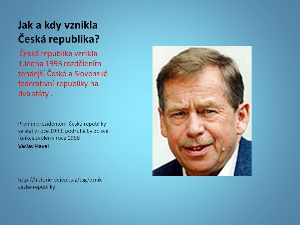 Jak a kdy vznikla Česká republika? Česká republika vznikla 1.ledna 1993 rozdělením tehdejší České a Slovenské federativní republiky na dva státy. Prvn