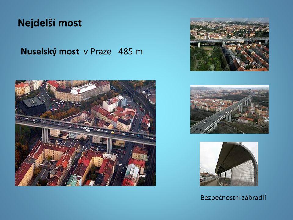 Nejdelší most Nuselský most v Praze 485 m Bezpečnostní zábradlí