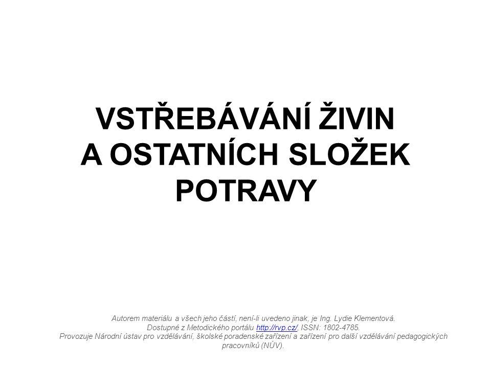 Zdroje KUNDEROVÁ, L.Nauka o výživě pro střední hotelové školy a veřejnost.