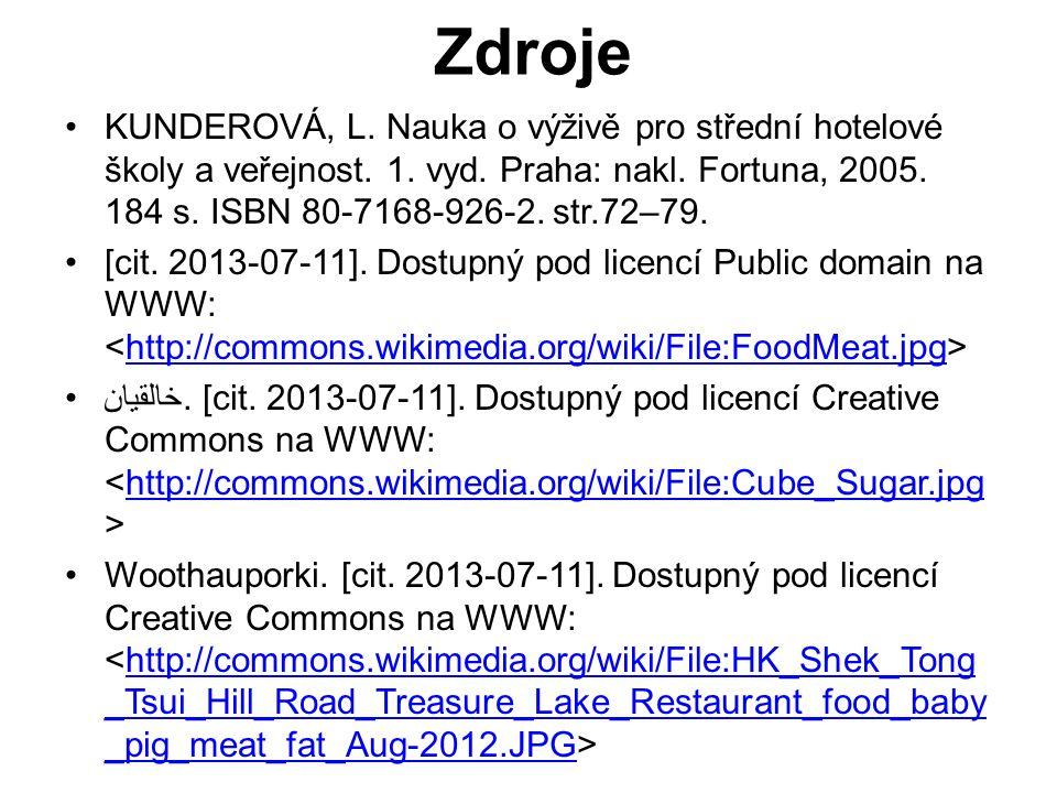 Zdroje KUNDEROVÁ, L. Nauka o výživě pro střední hotelové školy a veřejnost.