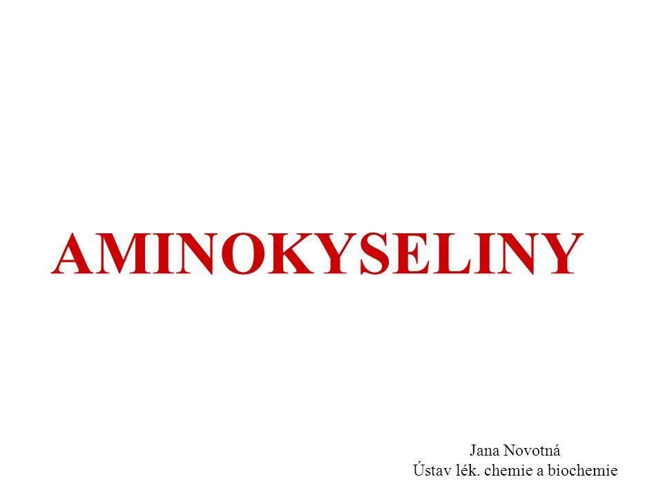 AMINOKYSELINY Jana Novotná Ústav lék. chemie a biochemie