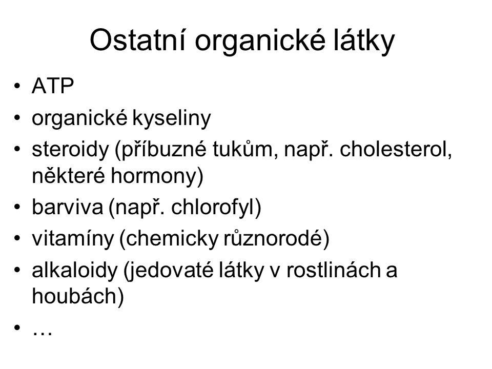 Ostatní organické látky ATP organické kyseliny steroidy (příbuzné tukům, např.