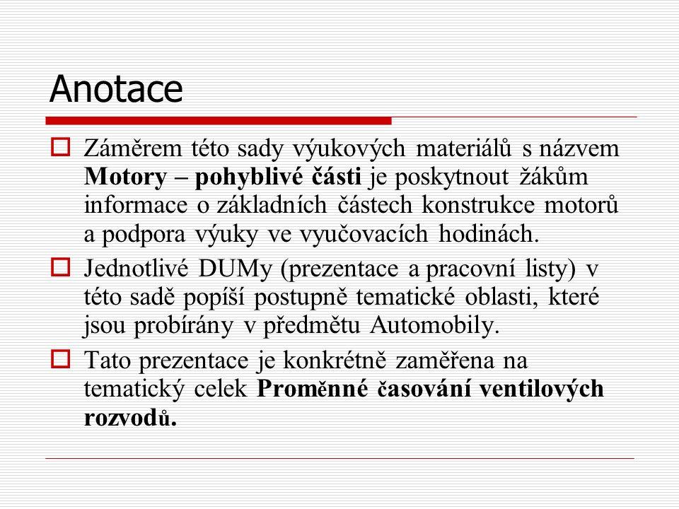 Význam Pro různé otáčky motoru je vhodné jiné nastavení časování ventilů a jejich zdvihu.