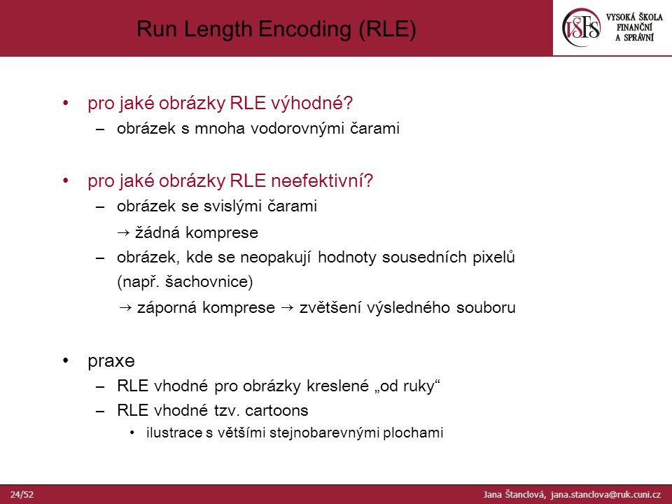 pro jaké obrázky RLE výhodné. –obrázek s mnoha vodorovnými čarami pro jaké obrázky RLE neefektivní.