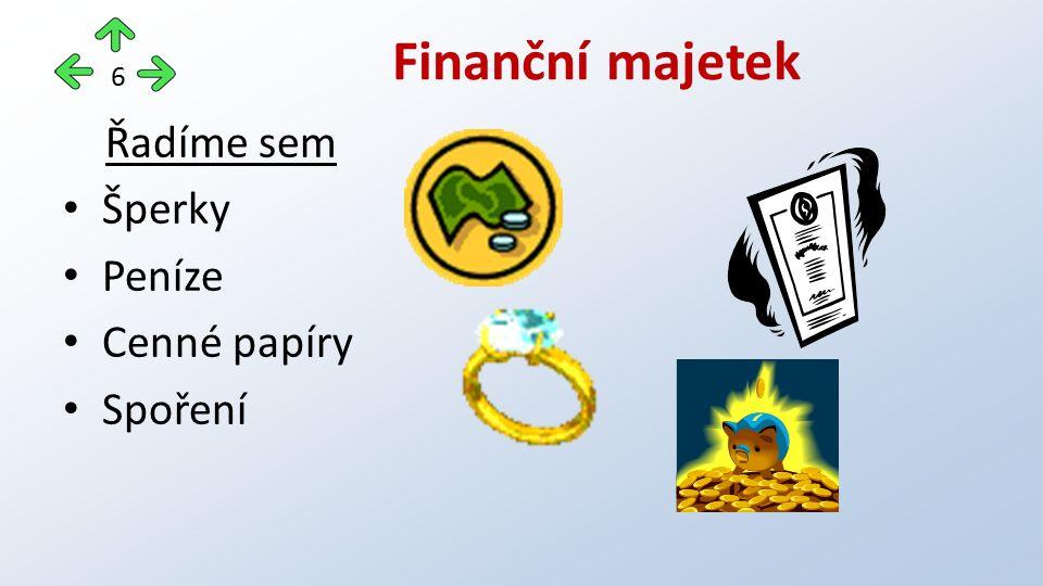 Řadíme sem Šperky Peníze Cenné papíry Spoření Finanční majetek 6