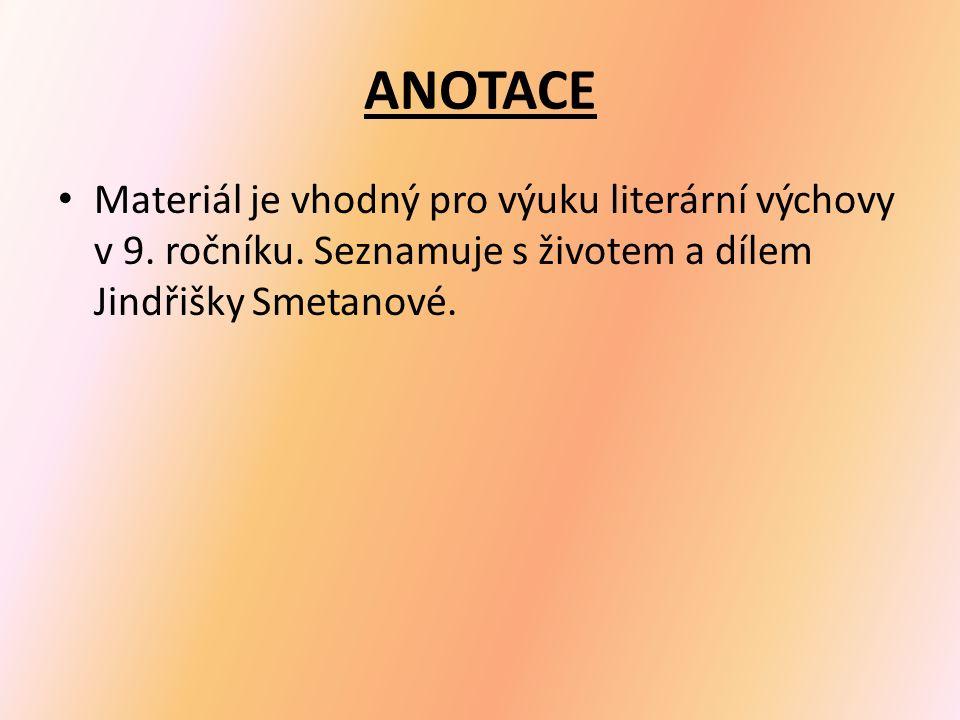 ANOTACE Materiál je vhodný pro výuku literární výchovy v 9.