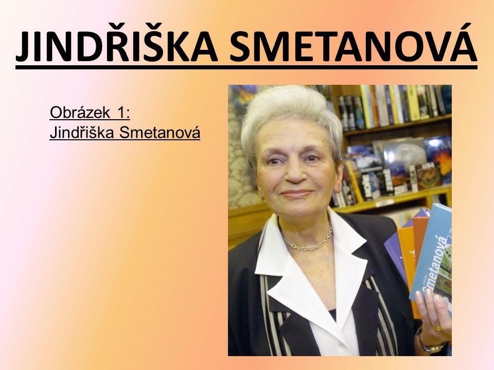 JINDŘIŠKA SMETANOVÁ Obrázek 1: Jindřiška Smetanová