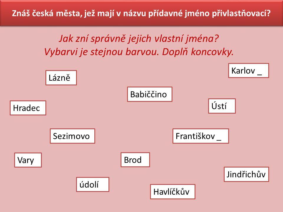 Znáš česká města, jež mají v názvu přídavné jméno přivlastňovací.