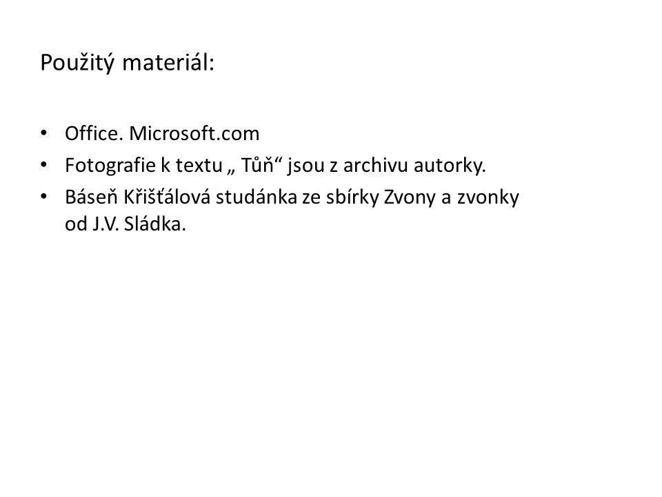 """Použitý materiál: Office. Microsoft.com Fotografie k textu """" Tůň"""" jsou z archivu autorky. Báseň Křišťálová studánka ze sbírky Zvony a zvonky od J.V. S"""