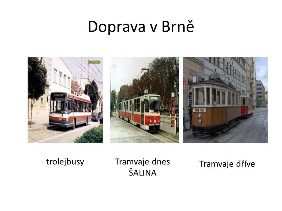 Doprava v Brně trolejbusyTramvaje dnes ŠALINA Tramvaje dříve