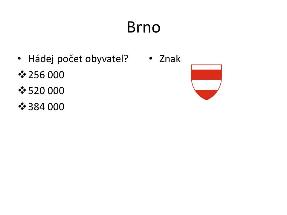 Brno Hádej počet obyvatel 2256 000 5520 000 3384 000 Znak
