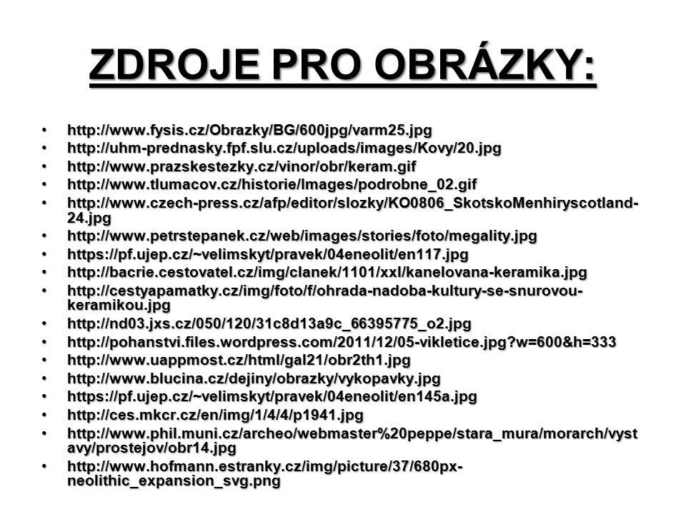 ZDROJE PRO OBRÁZKY: http://www.fysis.cz/Obrazky/BG/600jpg/varm25.jpghttp://www.fysis.cz/Obrazky/BG/600jpg/varm25.jpg http://uhm-prednasky.fpf.slu.cz/u