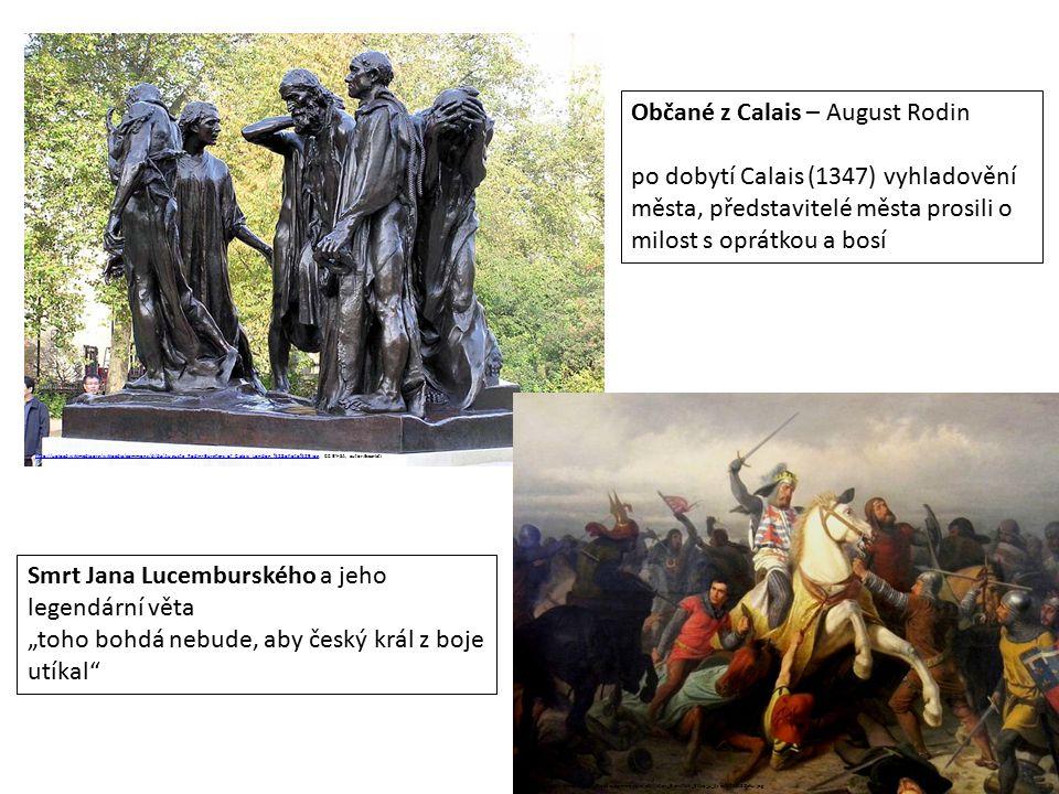 Občané z Calais – August Rodin po dobytí Calais (1347) vyhladovění města, představitelé města prosili o milost s oprátkou a bosí http://upload.wikimed