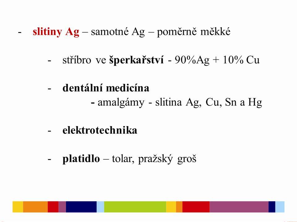 -výroba fotografických materiálů - krystalky AgBr – fotograficky citlivá vrstva - v místě ozáření: 2Br - → Br 2 + 2e – - skrytý latentní obraz - reakcí s vývojkou: e - + Ag + → Ag- negativ