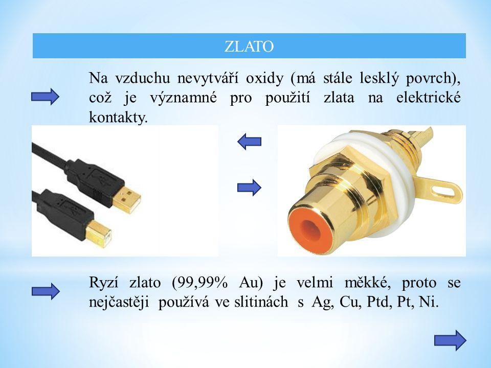 Ryzí zlato (99,99% Au) je velmi měkké, proto se nejčastěji používá ve slitinách s Ag, Cu, Ptd, Pt, Ni.