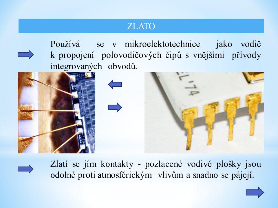 Používá se v mikroelektotechnice jako vodič k propojení polovodičových čipů s vnějšími přívody integrovaných obvodů.