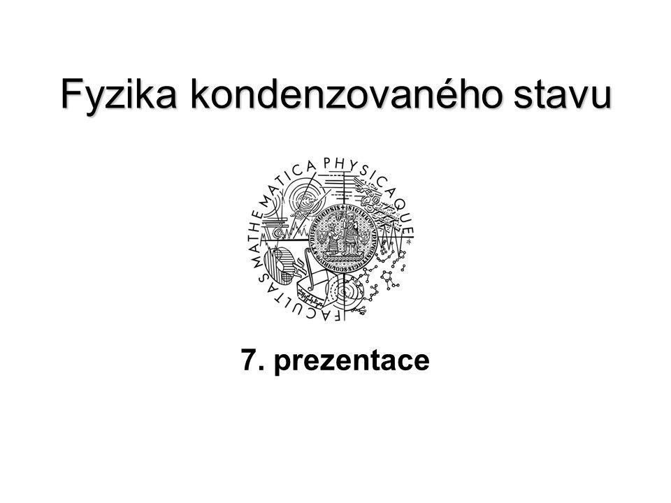 Fyzika kondenzovaného stavu 7. prezentace