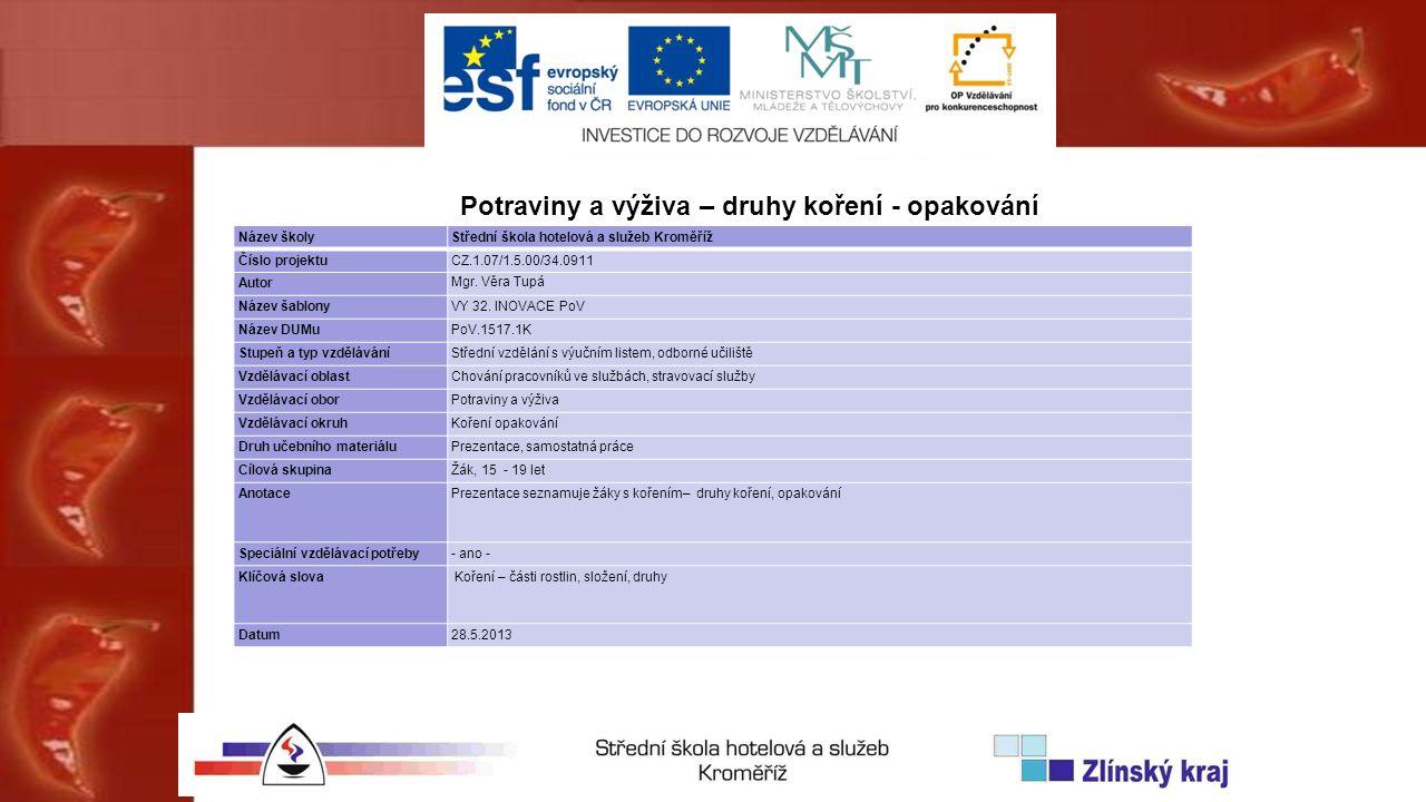 Název školyStřední škola hotelová a služeb Kroměříž Číslo projektuCZ.1.07/1.5.00/34.0911 Autor Mgr.