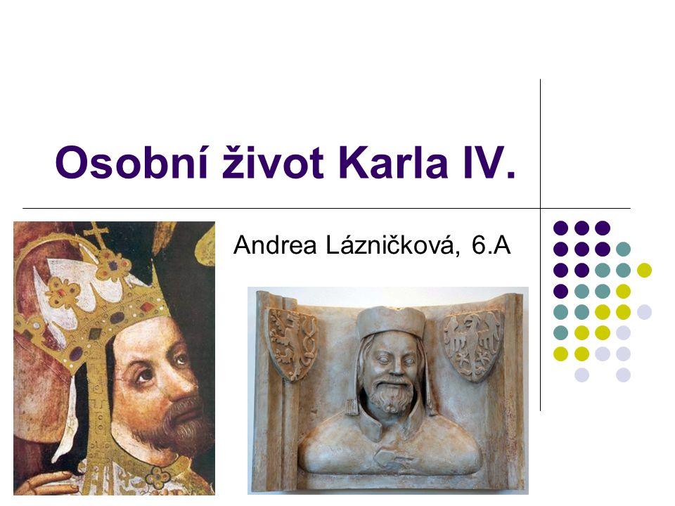 """Karel IV.– """"Otec vlasti syn Jana Lucemburského a Elišky Přemyslovny *14."""