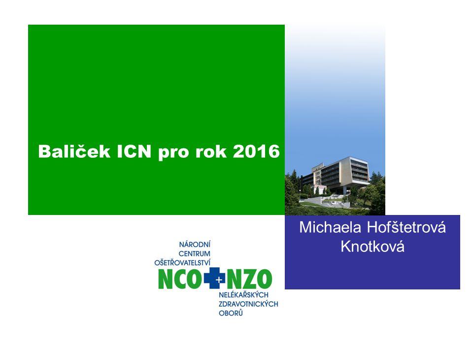 Baliček ICN pro rok 2016 Michaela Hofštetrová Knotková