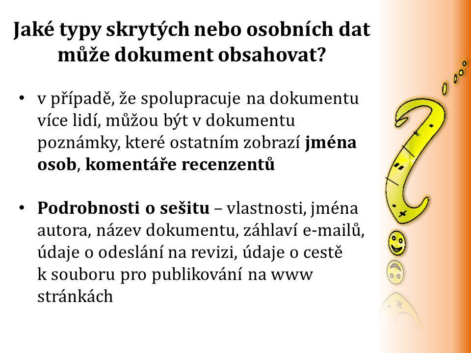 Jaké typy skrytých nebo osobních dat může dokument obsahovat.