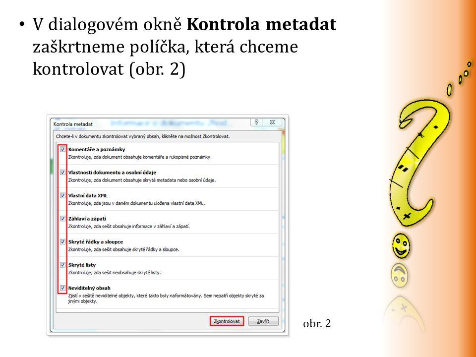 klikneme na příkaz Zkontrolovat zobrazí se výsledky Kontroly metadat u položek s výsledkem Odebrat vše tuto položku označíme, odeberou se osobní data (obr.