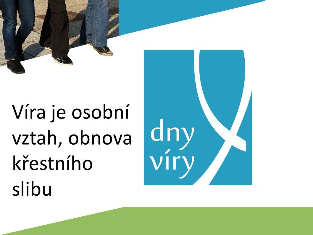 víry dny 2015 Praha Víra je osobní vztah, obnova křestního slibu