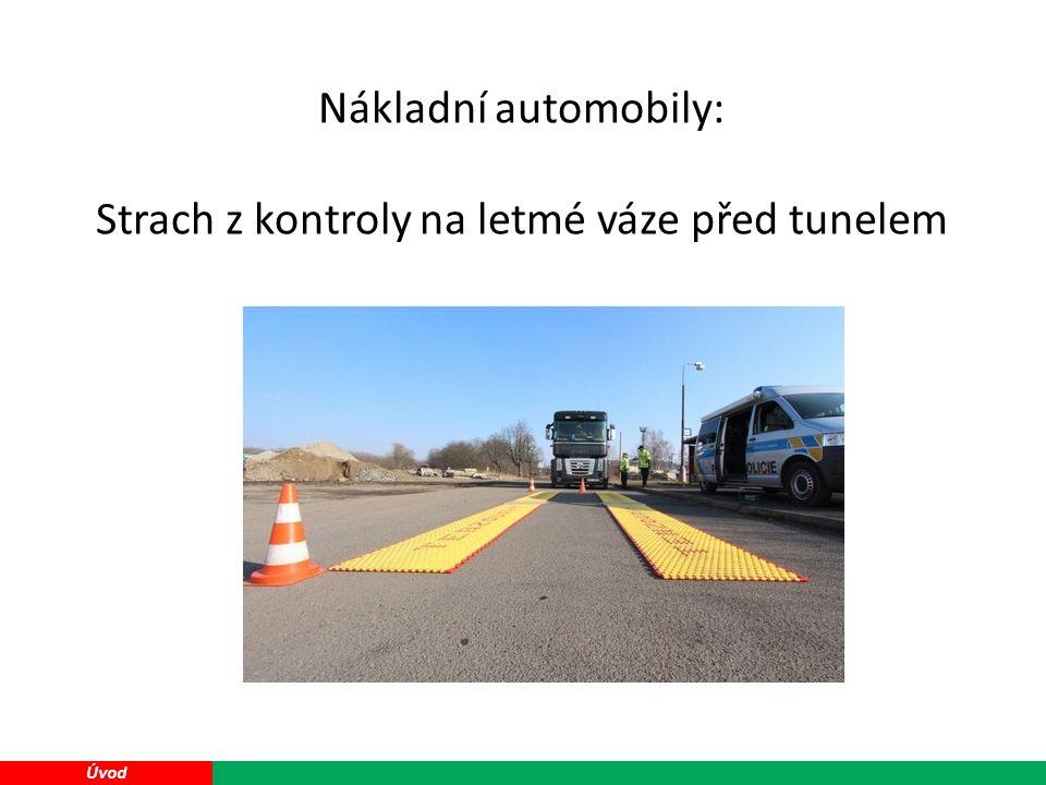 19 Úvod Nákladní automobily: Strach z kontroly na letmé váze před tunelem