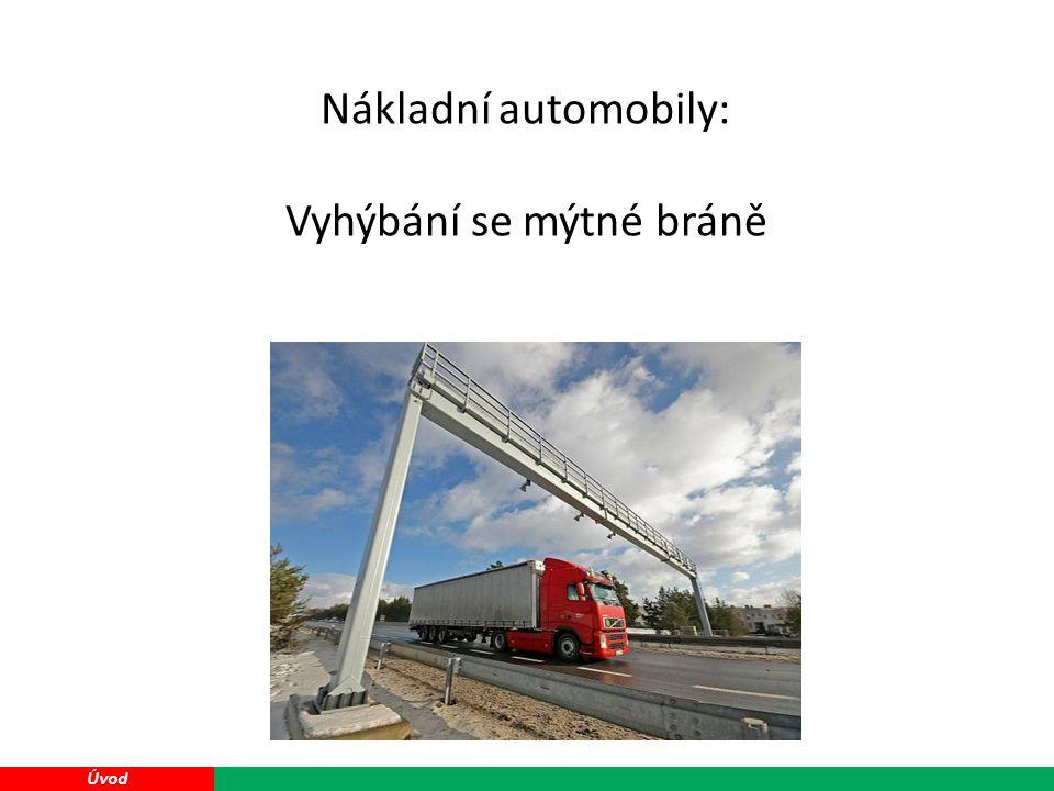 20 Úvod Nákladní automobily: Vyhýbání se mýtné bráně