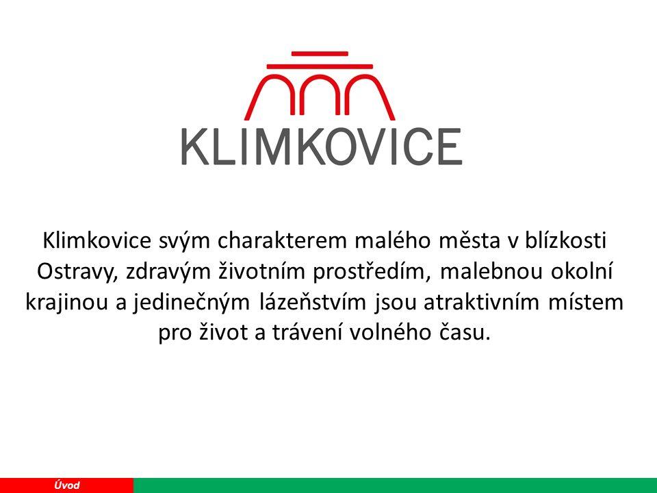 7 Úvod Klimkovice svým charakterem malého města v blízkosti Ostravy, zdravým životním prostředím, malebnou okolní krajinou a jedinečným lázeňstvím jsou atraktivním místem pro život a trávení volného času.