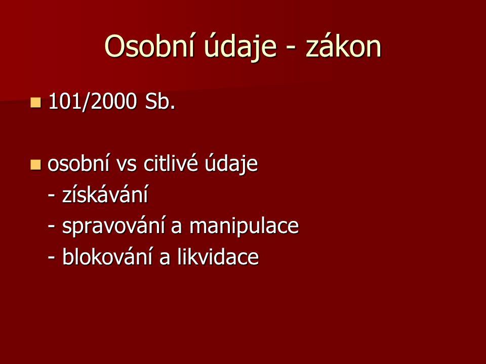 Osobní údaje - zákon 101/2000 Sb. 101/2000 Sb.