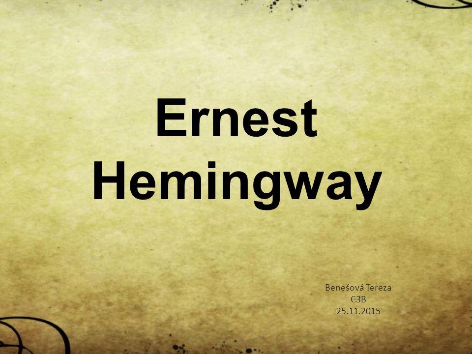 Ernest Hemingway Benešová Tereza C3B 25.11.2015