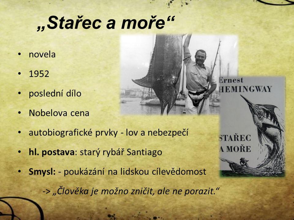novela 1952 poslední dílo Nobelova cena autobiografické prvky - lov a nebezpečí hl.