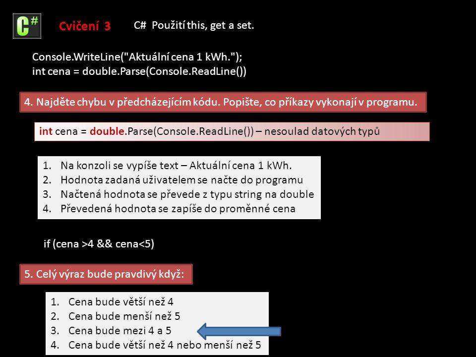 6.Předcházející kód obsahuje chybu : Cvičení 3 C# Použití this, get a set.
