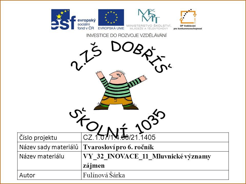 Číslo projektu CZ.1.07/1.4.00/21.1405 Název sady materiálů Tvarosloví pro 6.