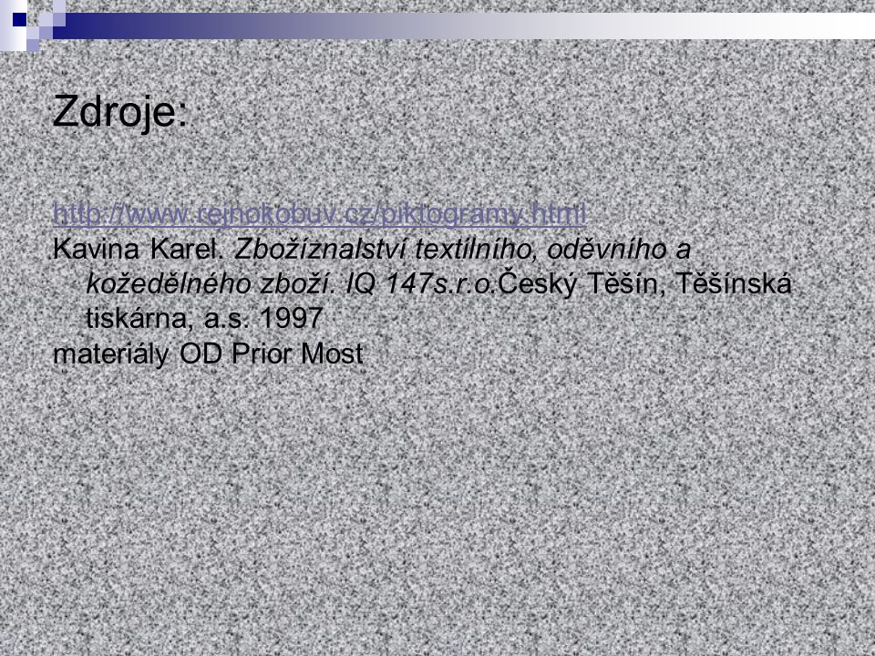 Zdroje: http://www.rejnokobuv.cz/piktogramy.html Kavina Karel.