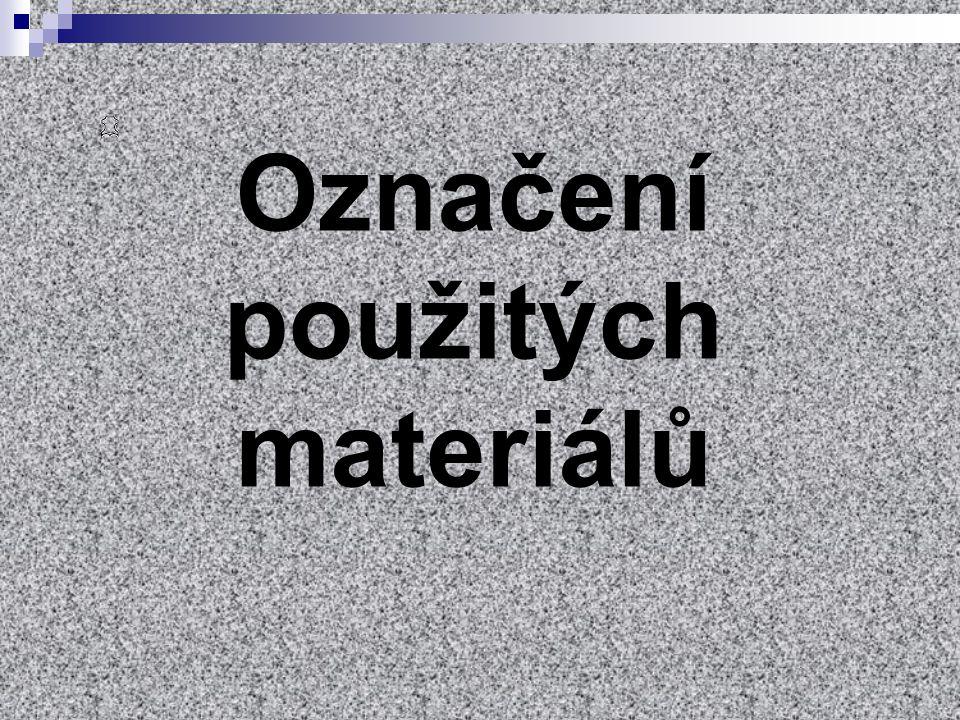 Označení použitých materiálů