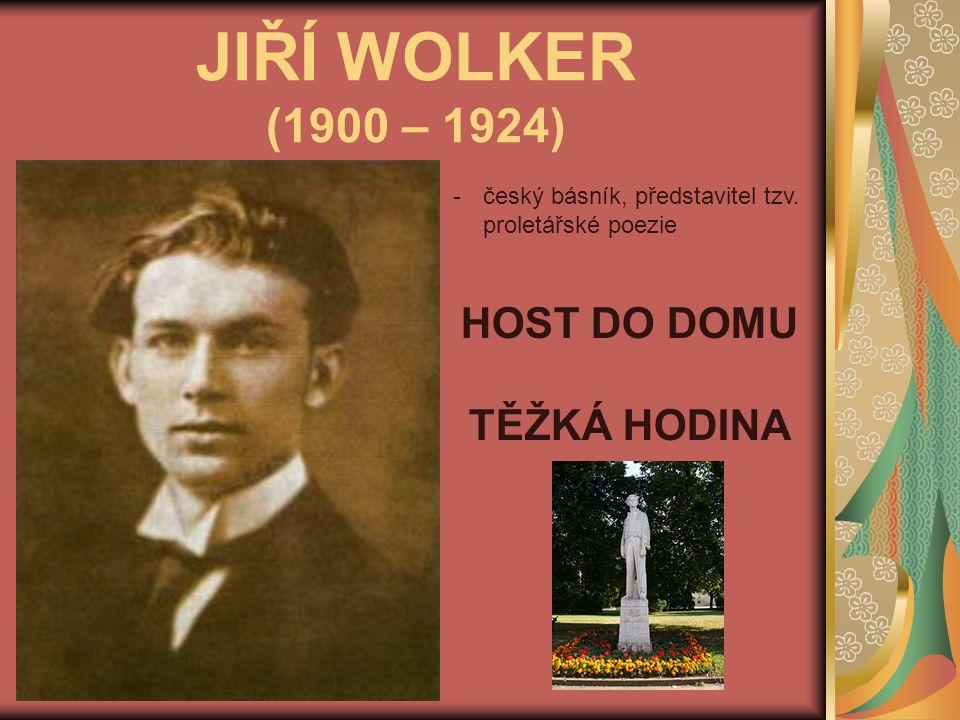 JIŘÍ WOLKER (1900 – 1924) -český básník, představitel tzv.