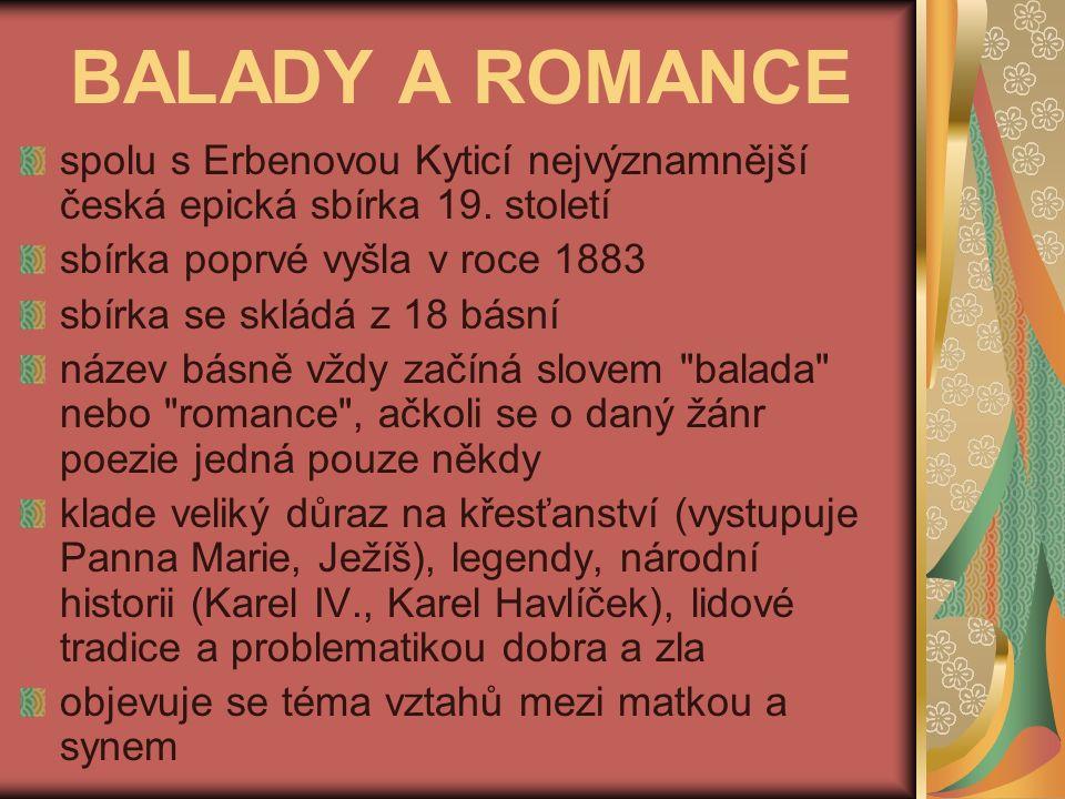 spolu s Erbenovou Kyticí nejvýznamnější česká epická sbírka 19.