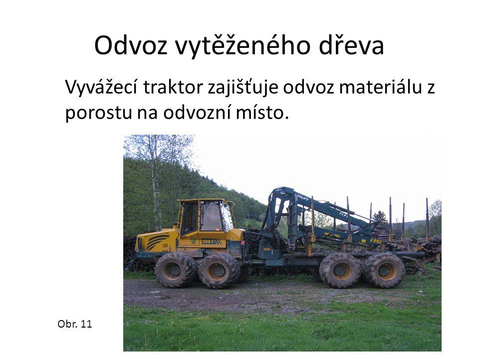 Odvoz vytěženého dřeva Obr.