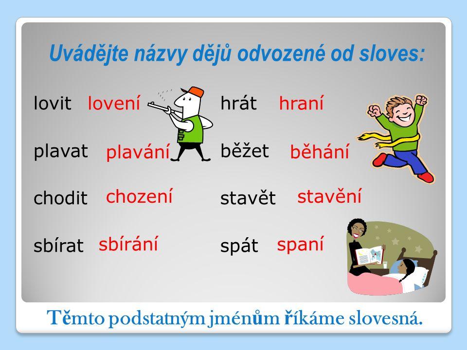 Srovnej slovo žactvo se slovem základovým a vysvětli, co označuje.