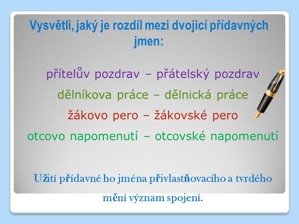 Vysvětli významové rozdíly přídavných jmen.