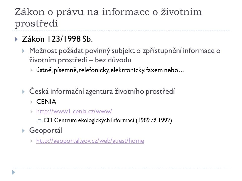 Zákon o právu na informace o životním prostředí  Zákon 123/1998 Sb.