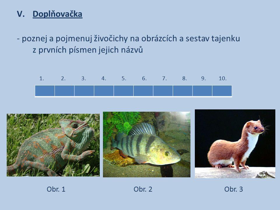 V.Doplňovačka - poznej a pojmenuj živočichy na obrázcích a sestav tajenku z prvních písmen jejich názvů 1.