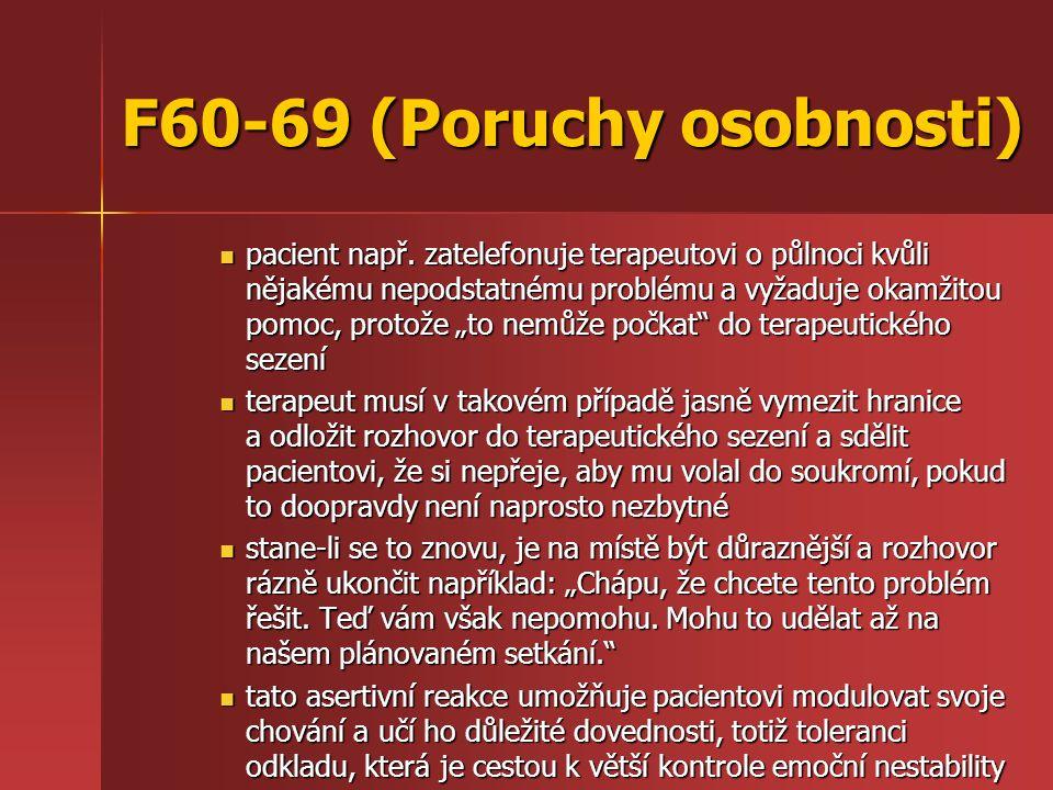 F60-69 (Poruchy osobnosti) pacient např.