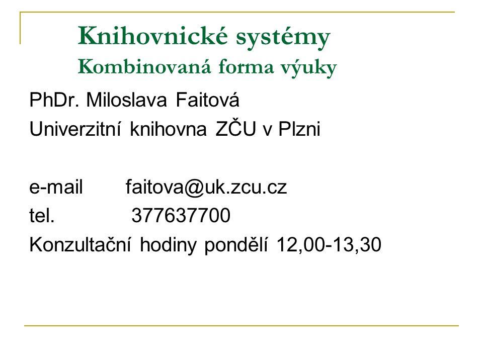 Knihovnické systémy Kombinovaná forma výuky PhDr.