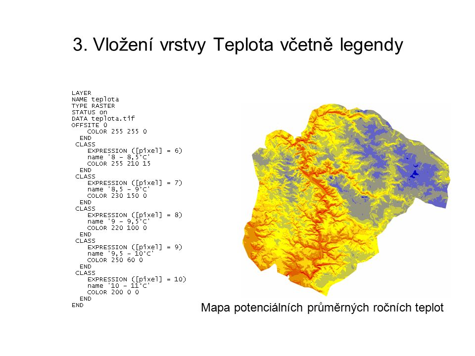 3. Vložení vrstvy Teplota včetně legendy Mapa potenciálních průměrných ročních teplot