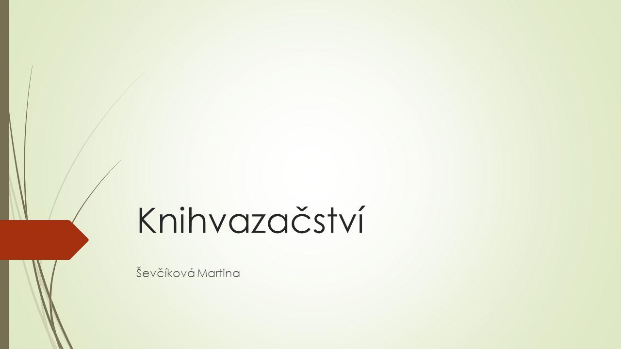 Knihvazačství Ševčíková Martina