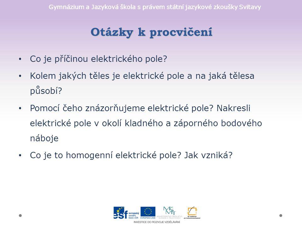 Gymnázium a Jazyková škola s právem státní jazykové zkoušky Svitavy Co je příčinou elektrického pole.